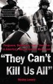 Go to record They can't kill us all : Ferguson, Baltimore, and a new er...
