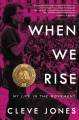 Go to record When we rise : my life in the movement