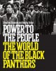 Go to record Power to the people : the world of the Black Panthers