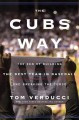 Go to record The Cubs way : the zen of building the best team in baseba...