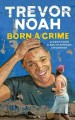 Go to record Born a crime : stories from a South African childhood