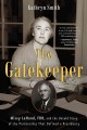 Go to record The gatekeeper : Missy LeHand, FDR, and the untold story o...