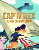 Go to record Cap'n Rex & his clever crew