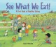 Go to record See what we eat! : a first book of healthy eating