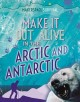 Go to record Make it out alive in the Arctic and Antarctic