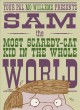 Go to record Your pal Mo Willems presents Sam, the most scaredy-cat kid...