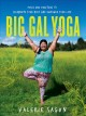 Go to record Big gal yoga : poses and practices to celebrate your body ...