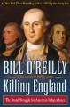 Go to record Killing England : the brutal struggle for American indepen...