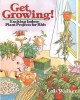 Go to record Get growing! : exciting indoor plant projects for kids