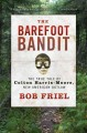 Go to record The barefoot bandit : the true tale of Colton Harris-Moore...