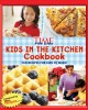 Go to record Kids in the kitchen cookbook : fun recipes for kids to make!.