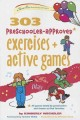 Go to record 303 preschooler-approved exercises and active games : ages...