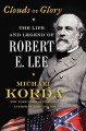 Go to record Clouds of glory : the life and legend of Robert E. Lee