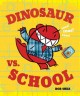 Go to record Dinosaur vs. school