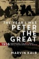 Go to record The year I was Peter the Great : 1956 - Khrushchev, Stalin...