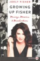 Go to record Growing up Fisher : musings, memories & misadventures