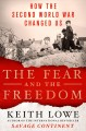 Go to record The fear and the freedom : how the Second World War change...