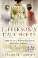Go to record Jefferson's daughters : three sisters, white and black, in...