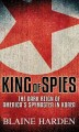 Go to record King of spies : the dark reign of America's spymaster in K...