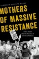 Go to record Mothers of massive resistance : white women and the politi...