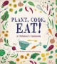 Go to record Plant, cook, eat! : a children's cookbook
