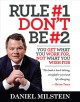Go to record Rule #1, don't be #2 : you get what you work for-- not wha...