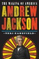 Go to record Andrew Jackson : the making of America