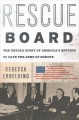 Go to record Rescue board : the untold story of America's efforts to sa...