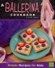 Go to record A ballerina cookbook : simple recipes for kids