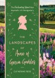 Go to record The landscapes of Anne of Green Gables : the enchanting is...