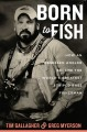 Go to record Born to fish : how an obsessed angler became the world's g...