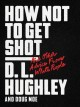 Go to record How not to get shot : and other advice from white people
