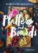 Go to record Platters and boards : beautiful, casual spreads for every ...