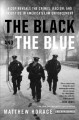 Go to record The black and the blue : a cop reveals the crimes, racism,...