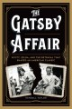 Go to record The Gatsby affair : Scott, Zelda, and the betrayal that sh...