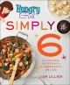 Go to record Hungry girl simply 6 : all-natural recipes with 6 ingredie...
