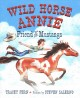 Go to record Wild Horse Annie : friend of the mustangs