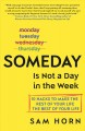 Go to record Someday is not a day in the week : 10 hacks to make the re...