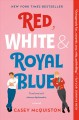 Go to record Red, white & royal blue : a novel