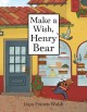 Go to record Make a wish, Henry Bear