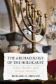 Go to record The archaeology of the Holocaust : Vilna, Rhodes and the E...