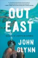 Go to record Out east : memoir of a Montauk summer