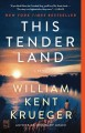 Go to record This tender land : a novel