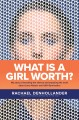 Go to record What is a girl worth? : my story of breaking the silence a...