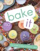 Go to record Bake it : 150 favorite recipes from best-loved DK cookbooks.