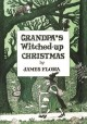 Go to record Grandpa's witched-up Christmas