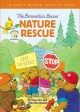 Go to record THE BERENSTAIN BEARS' NATURE RESCUE:  AN EARLY READER CHAP...