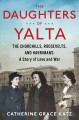 Go to record The daughters of Yalta : the Churchills, Roosevelts, and H...