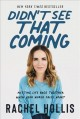 Go to record Didn't see that coming : putting life back together when y...