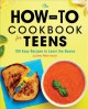 Go to record The how-to cookbook for teens : 100 easy recipes to learn ...